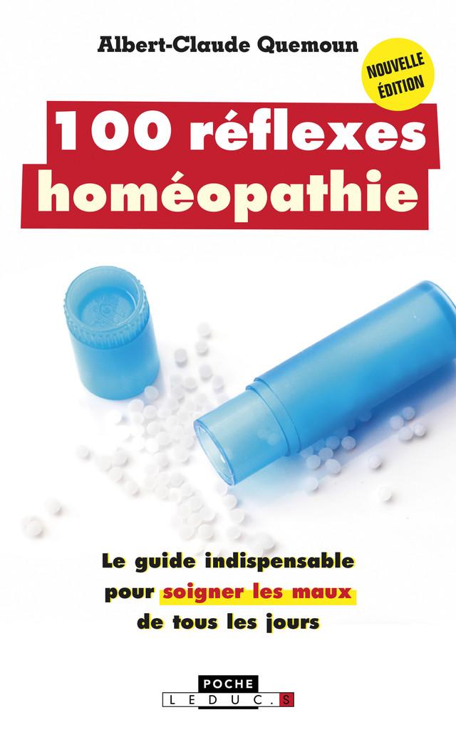 100 réflexes homéopathie - Albert-Claude Quemoun - Éditions Leduc