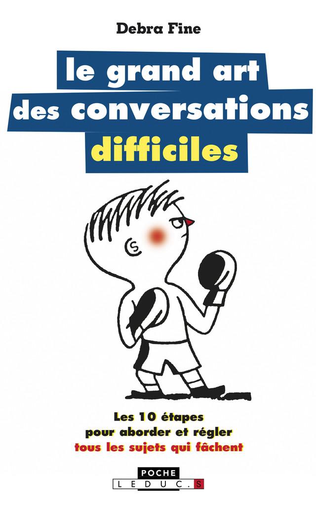 Le grand art des conversations difficiles - Debra Fine - Éditions Leduc Pratique