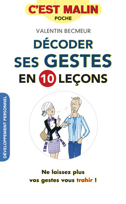 Décoder ses gestes en 10 leçons, c'est malin - Valentin Becmeur - Éditions Leduc