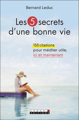Les 5 secrets d'une bonne vie - Bernard Leduc - Éditions Leduc