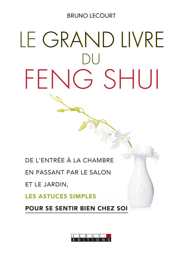Le grand livre du feng shui - Bruno Lecourt - Éditions Leduc Pratique