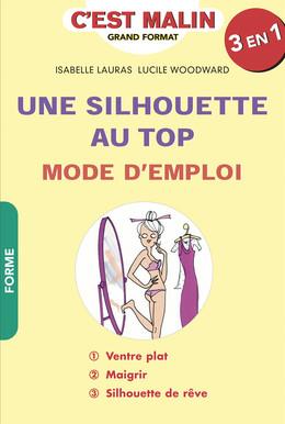 Une silhouette au top : mode d'emploi, c'est malin - Lucile Woodward, Isabelle Lauras - Éditions Leduc