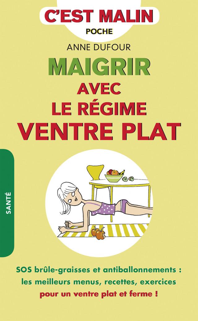 Maigrir avec le régime ventre plat, c'est malin - Anne Dufour - Éditions Leduc