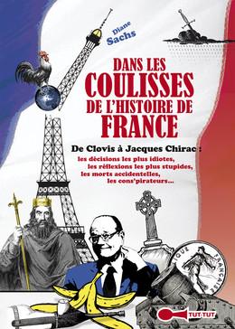 Dans les coulisses de l'Histoire de France - Diane Sachs - Éditions Leduc Humour