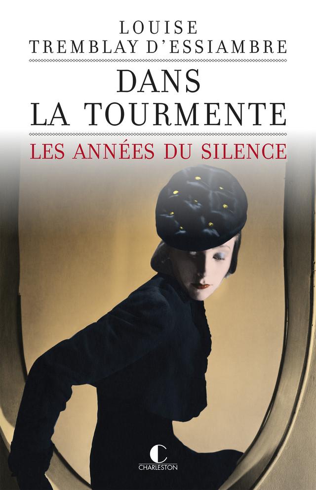 Dans la tourmente - Louise Tremblay d'Essiambre - Éditions Charleston