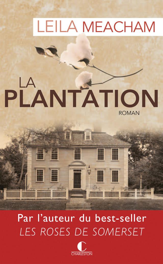 La Plantation - Leila Meacham - Éditions Charleston