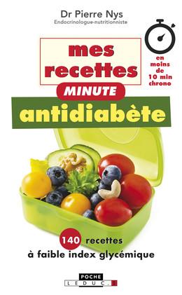 Mes recettes minute antidiabète - Dr Pierre Nys - Éditions Leduc