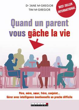 Quand un parent vous gâche la vie - Jane McGregor, Tim McGregor - Éditions Leduc