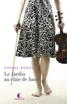 Le Jardin au clair de lune - Corina Bomann - Éditions Charleston