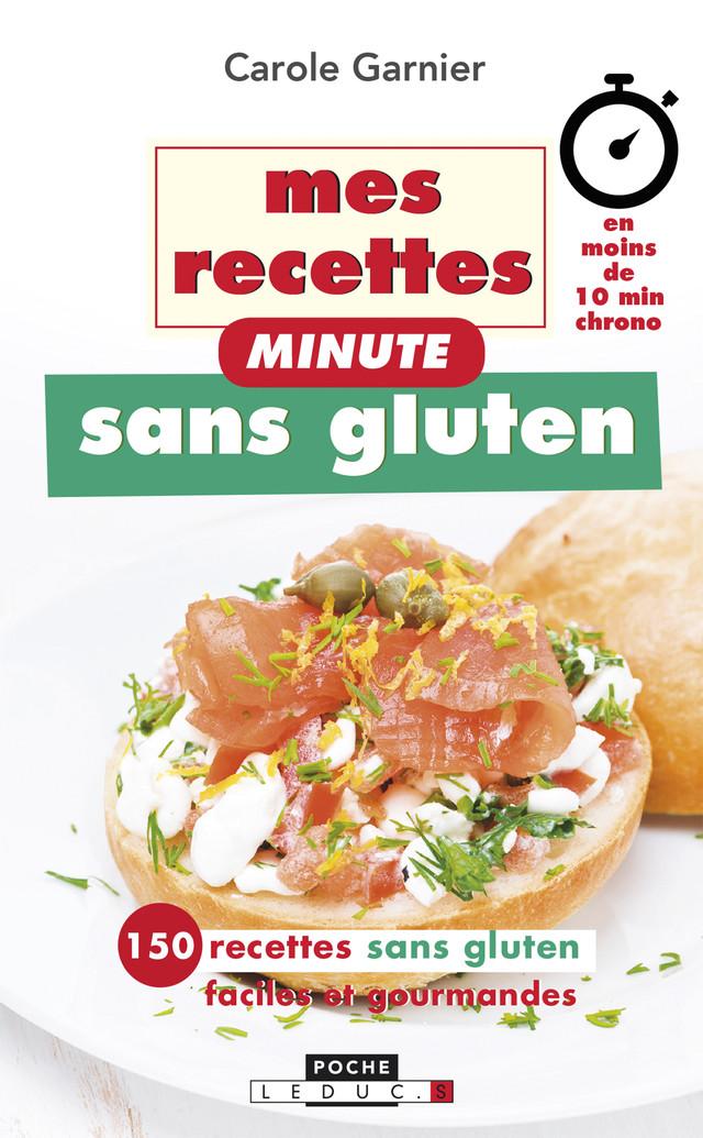 Mes recettes minute sans gluten - Carole Garnier - Éditions Leduc