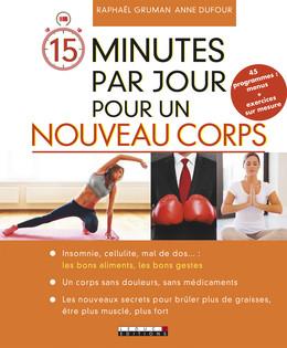 15 minutes par jour pour un nouveau corps - Raphaël Gruman, Anne Dufour - Éditions Leduc
