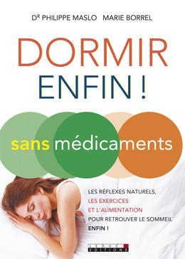 Dormir (enfin !) sans médicaments - Dr Philippe Maslo, Marie Borrel - Éditions Leduc Pratique