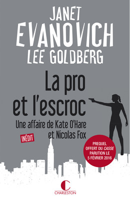 La pro et l'escroc - Janet Evanovich, Lee Goldberg - Éditions Charleston