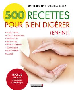 500 recettes pour bien digérer - Dr Pierre Nys, Danièle Festy - Éditions Leduc