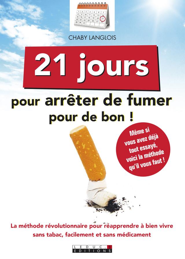 21 jours pour arrêter de fumer pour de bon - Chaby Langlois - Éditions Leduc Pratique
