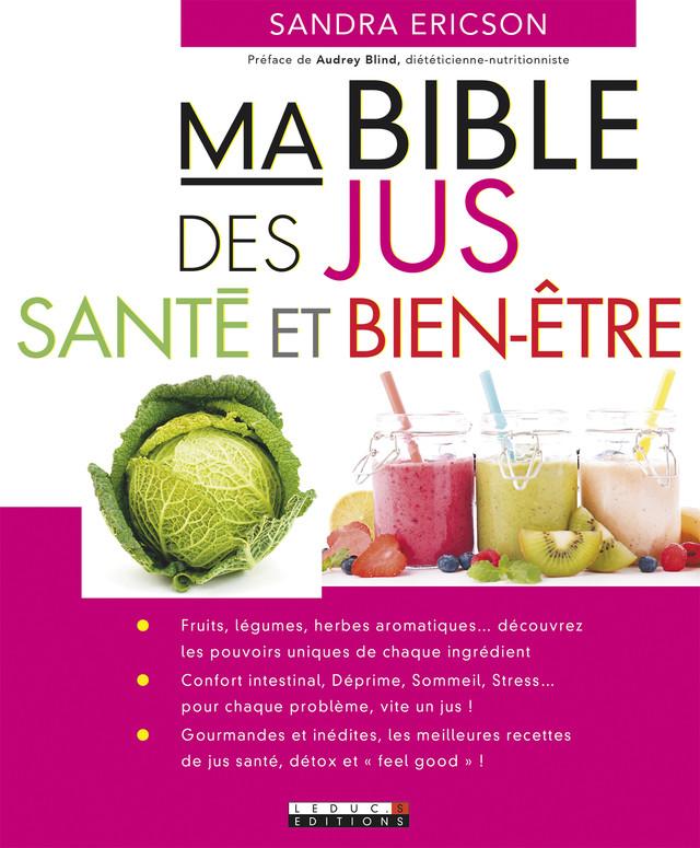 Ma Bible des jus santé et bien-être - Sandra Ericson - Éditions Leduc