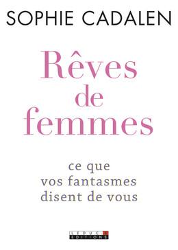 Rêves de femmes - Sophie Cadalen - Éditions Leduc