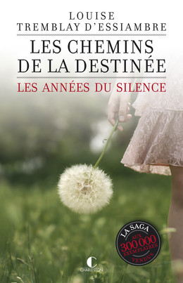Les chemins de la destinée - Louise Tremblay d'Essiambre - Éditions Charleston