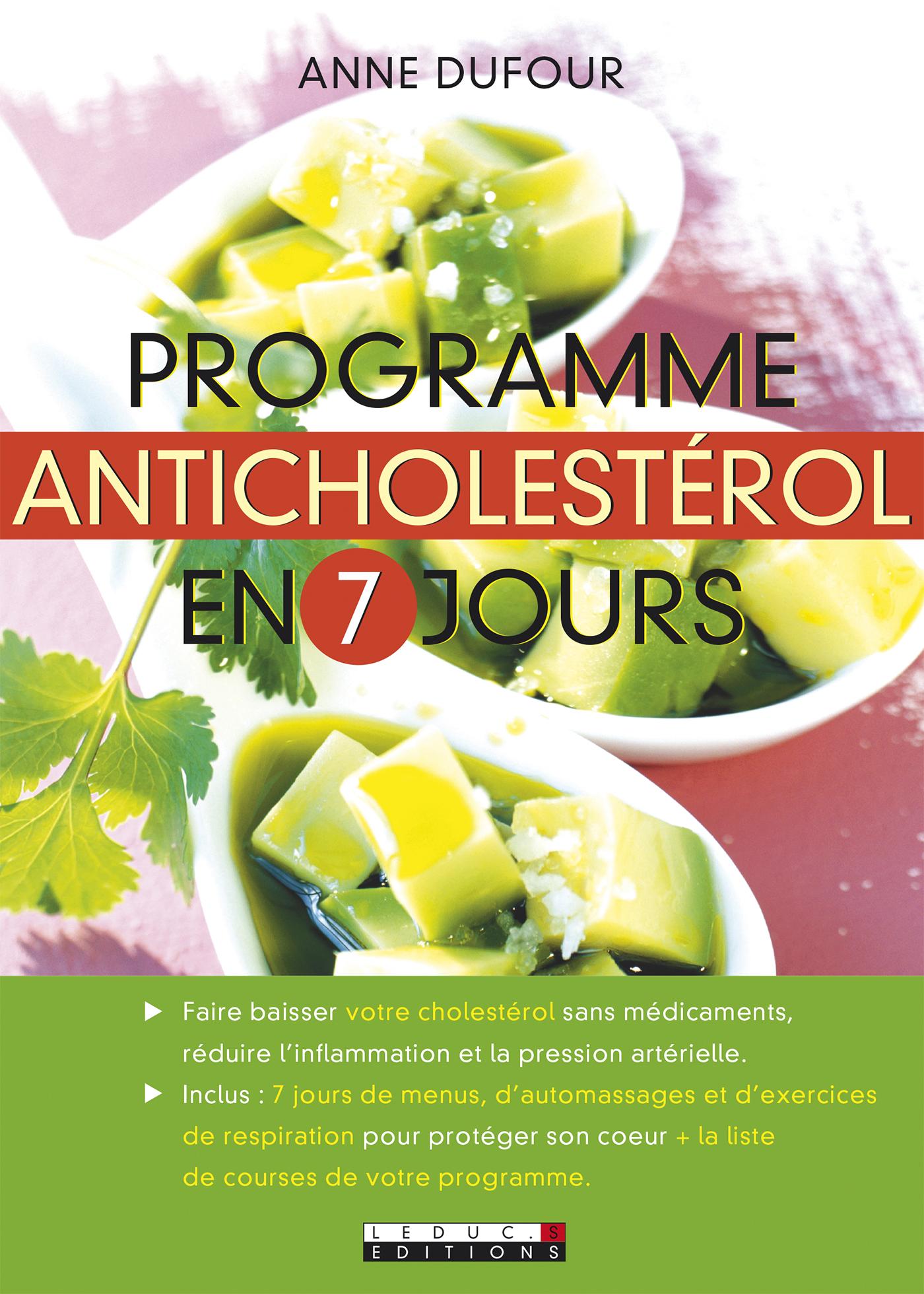 Programme anticholestérol en 7 jours - Faire baisser votre cholestérol sans  médicaments, réduire l'inflammation et la pression artérielle.