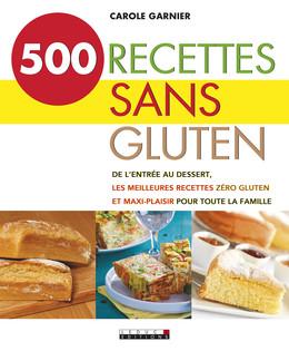 500 recettes sans gluten - Carole Garnier - Éditions Leduc
