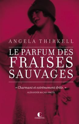 Le parfum des fraises sauvages - Angela Thirkell - Éditions Charleston