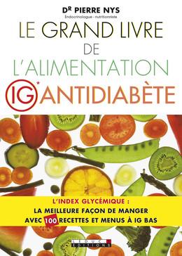 Le grand livre de l'alimentation IG antidiabète - Dr Pierre Nys - Éditions Leduc