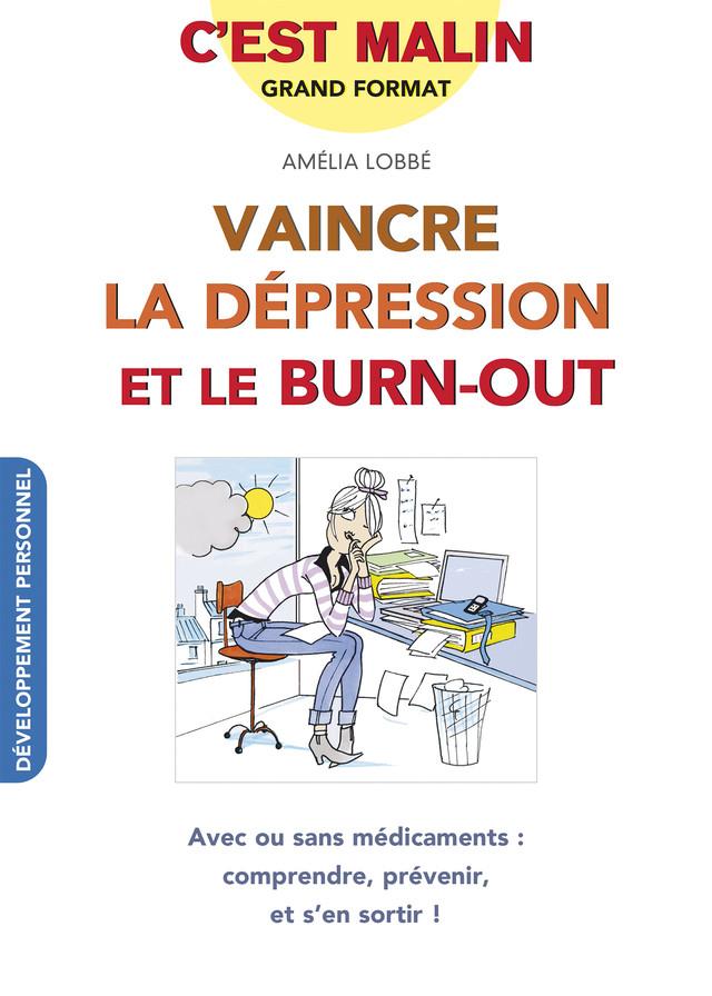 Vaincre la dépression et le burn-out, c'est malin - Amélia Lobbé - Éditions Leduc