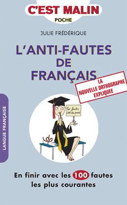 L'anti-fautes de français, c'est malin - Julie Frédérique - Éditions Leduc Pratique