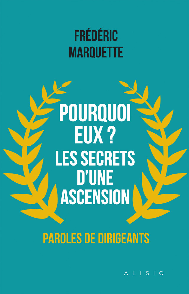 Pourquoi eux ? Les secrets d'une ascension - Frédéric Marquette - Éditions Leduc Pratique