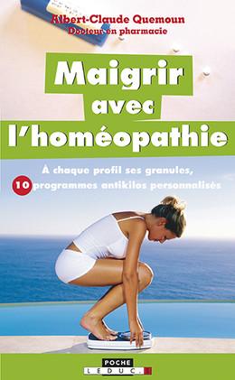 Maigrir avec l'homéopathie - Albert-Claude Quemoun - Éditions Leduc