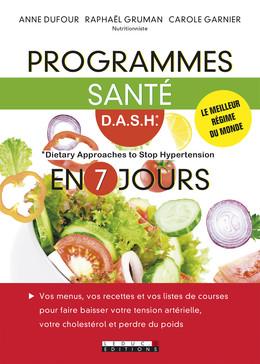 Programmes santé D.A.S.H en 7 jours - Anne Dufour, Carole Garnier, Raphaël Gruman - Éditions Leduc
