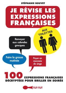 Je révise les expressions françaises aux toilettes  - Stéphanie Bouvet - Éditions Leduc Humour