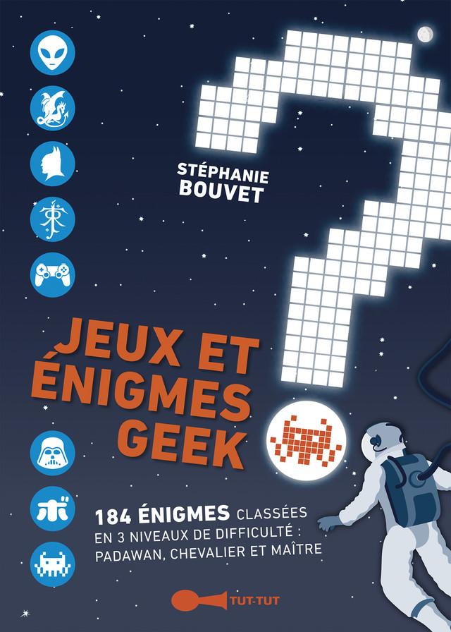 Jeux et énigmes geek  - Stéphanie Bouvet - Éditions Leduc Humour