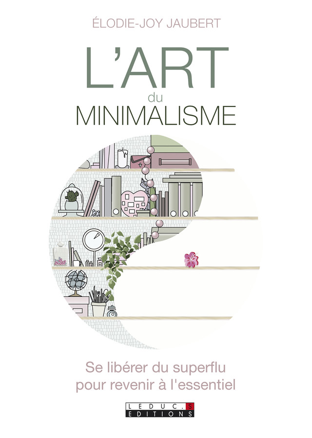 L'art du minimalisme  - Elodie-Joy Jaubert - Éditions Leduc Pratique