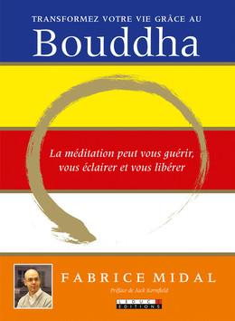 Transformez votre vie grâce au Bouddha - Fabrice Midal - Éditions Leduc Pratique