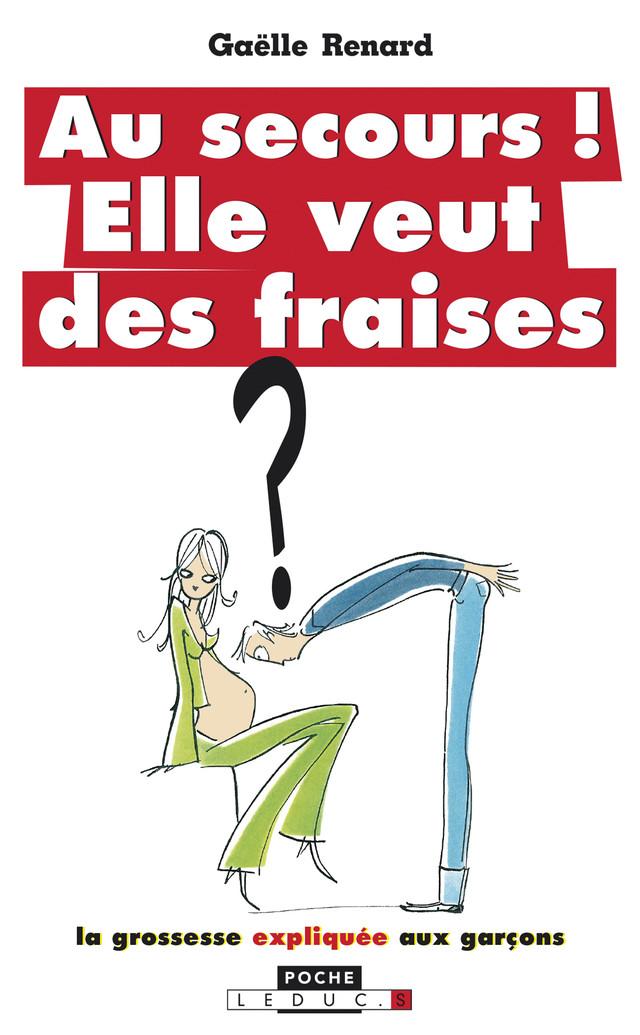 Au secours ! Elle veut des fraises  - Gaëlle Renard - Éditions Leduc