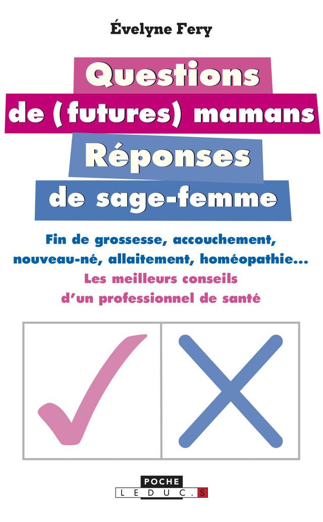 Questions de futures mamans, réponses de sage-femme - Évelyne Fery - Éditions Leduc Pratique