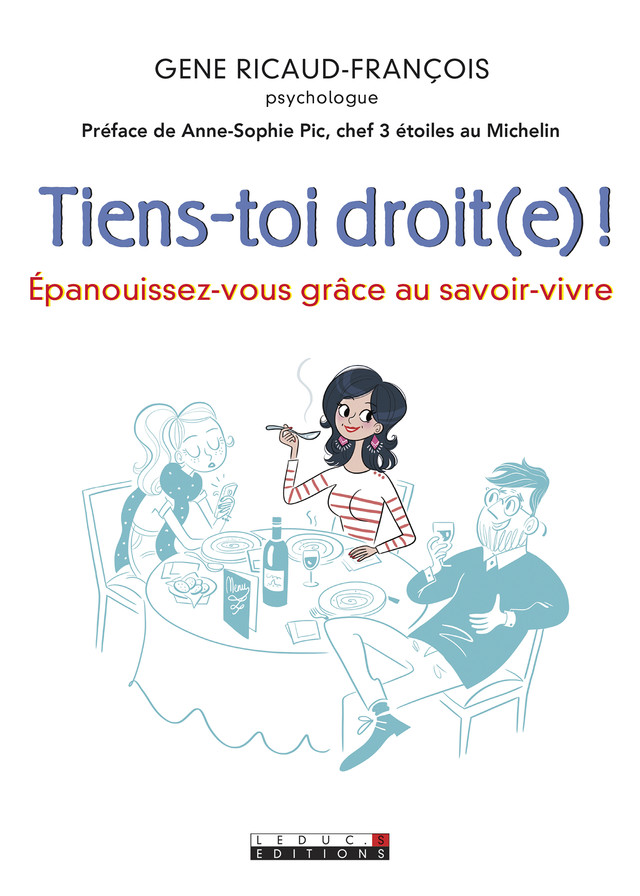 Tiens-toi droit(e) !  - Gene Ricaud-François - Éditions Leduc