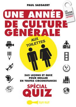 Une année de culture générale aux toilettes spécial quiz - Paul Saegaert - Éditions Leduc Humour