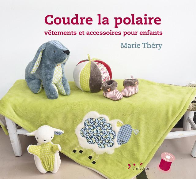 Coudre la polaire - Marie Théry - Éditions L'Inédite
