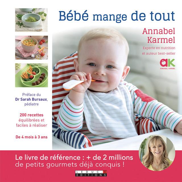 Bébé mange de tout  - Annabel Karmel - Éditions Leduc Pratique