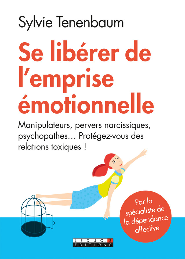 Se libérer de l'emprise émotionnelle  - Sylvie Tenenbaum - Éditions Leduc