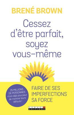 Cessez d'être parfait, soyez vous-même  - Brené Brown - Éditions Leduc