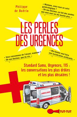 Les perles des urgences  - Philippe de Boërio - Éditions Leduc Humour