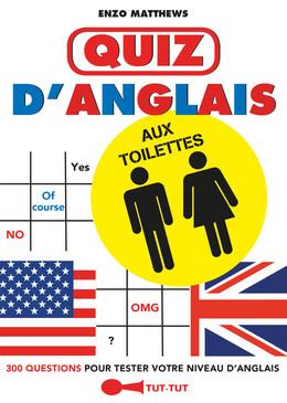Quiz d'anglais aux toilettes  - Enzo Matthews - Éditions Leduc Humour