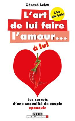 L'art de lui faire l'amour... à lui/ à elle  - Gérard Leleu - Éditions Leduc