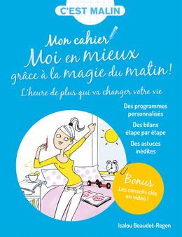 Mon cahier : Moi en mieux grâce à la magie du matin !  - Isalou Regen - Éditions Leduc Pratique