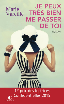 Je peux très bien me passer de toi  - Marie Vareille - Éditions Charleston