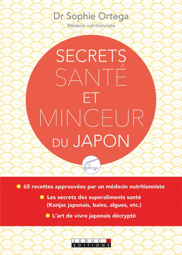 Secrets santé et minceur du Japon - Sophie Ortega - Éditions Leduc Pratique