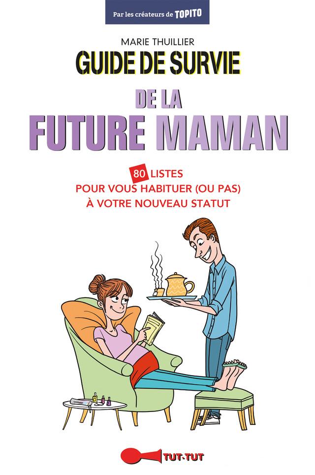 Guide de survie de la future maman - Marie Thuillier - Éditions Leduc Humour